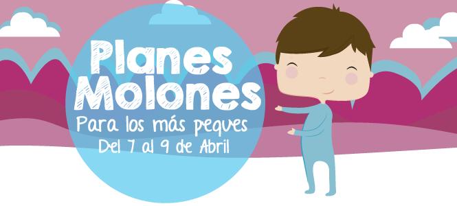 Planes molones del 7 al 9 de abril 2017
