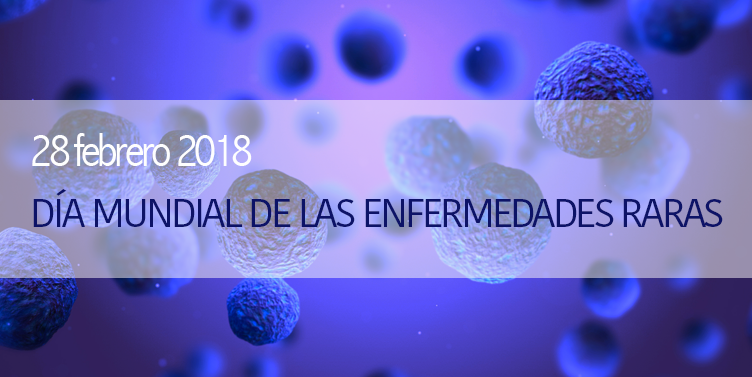 Día Mundial de las Enfermedades Raras 2018: Terapias con Células Madre