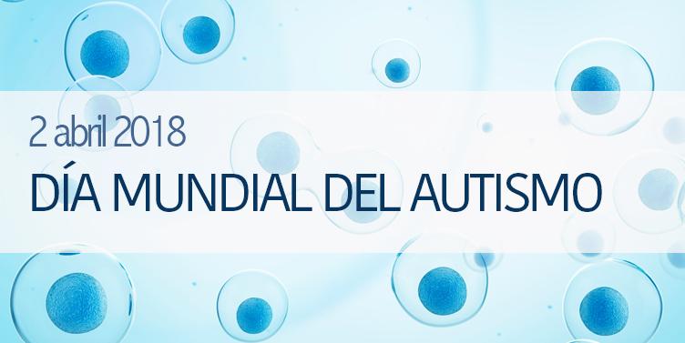 Día Mundial del Autismo 2018: Ensayos con células madre